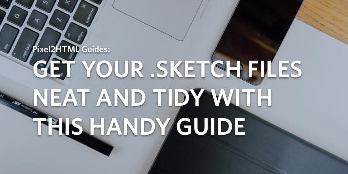 How to get your Sketch files nice and tidy