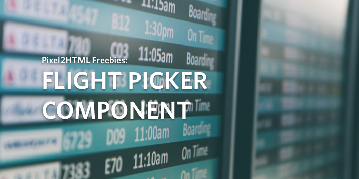 Pixel2HTML Freebies: Flight Picker Component