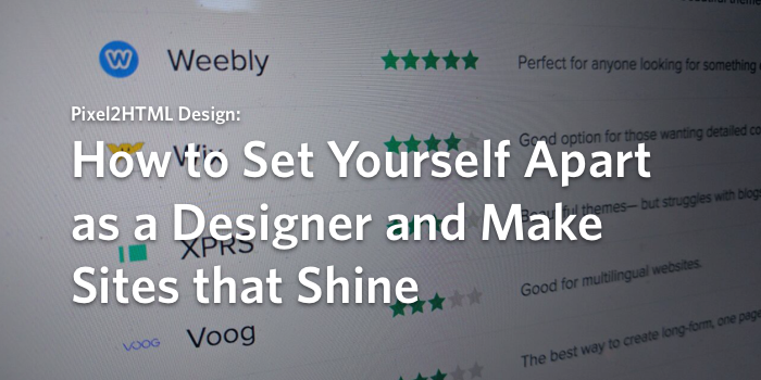 How to set yourself apart as a designer and make sites that shine