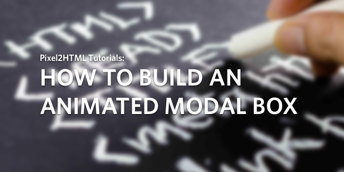 How to build a fancy animated modal box