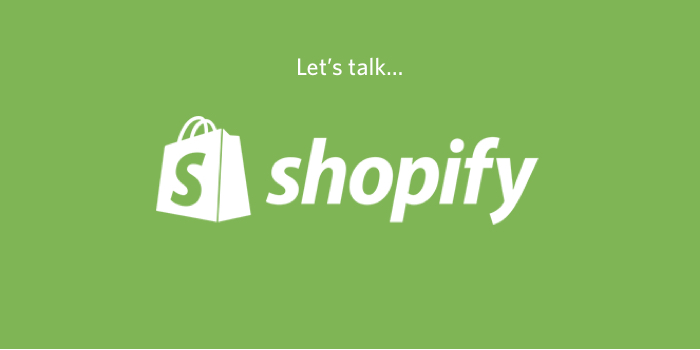 Let's talk Shopify!