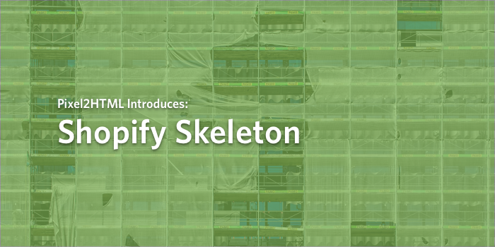Introducing our Shopify Skeleton